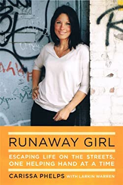 Runaway Girl: Escaping Life on the Streets, One Helping Hand at a Time 9781410452078