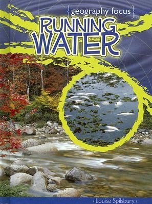 Running Water: Our Most Precious Resource 9781410911162