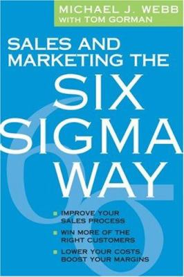 Sales and Marketing the Six SIGMA Way 9781419521508