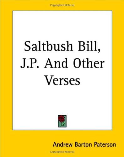Saltbush Bill, J.P. and Other Verses 9781419145919