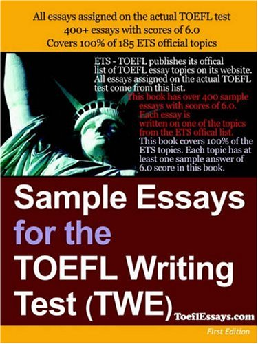 Sample Essays for the TOEFL Writing Test (Twe) 9781411607743