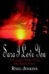 Sara I Love You: A Story of More Than One Kind of Love 6164367