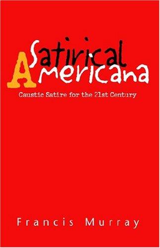 Satirical Americana 9781413464818