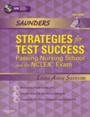 Saunders Strategies for Test Success: Passing Nursing School and the NCLEX Exam [With 500 Practice Questions] 9781416062028