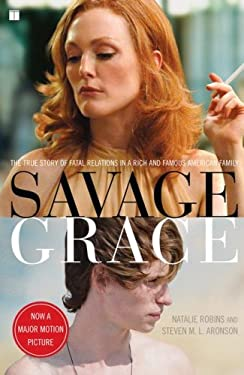 Savage Grace: The True Story of Fatal Relations in a Rich and Famous American Family 9781416571100