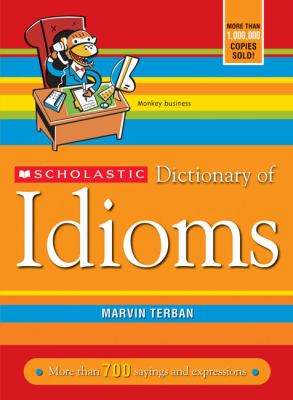 Scholastic Dictionary of Idioms 9781417785353