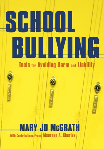 School Bullying: Tools for Avoiding Harm and Liability 9781412915724