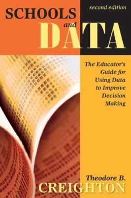 Schools and Data: The Educator's Guide for Using Data to Improve Decision Making 9781412937337
