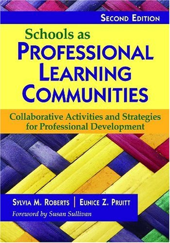 Schools as Professional Learning Communities: Collaborative Activities and Strategies for Professional Development - 2nd Edition