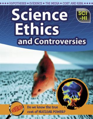 Science Ethics and Controversies 9781410933386