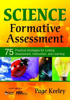 Science Formative Assessment: 75 Practical Strategies for Linking Assessment, Instruction, and Learning 9781412941792