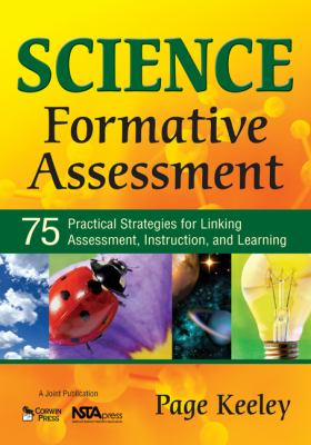 Science Formative Assessment: 75 Practical Strategies for Linking Assessment, Instruction, and Learning 9781412941808