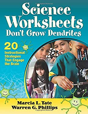 Science Worksheets Don't Grow Dendrites: 20 Instructional Strategies That Engage the Brain 9781412978477