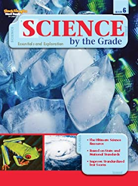 Science by the Grade, Grade 6: Essentials and Exploration 9781419034343