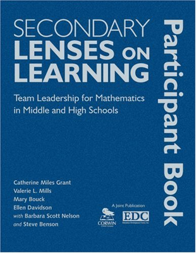 Secondary Lenses on Learning Participant Book: Team Leadership for Mathematics in Middle and High Schools 9781412972796