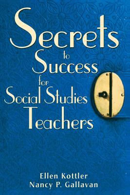 Secrets to Success for Social Studies Teachers 9781412950275