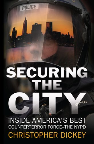 Securing the City: Inside America's Best Counterterror Force--The NYPD 9781416552406