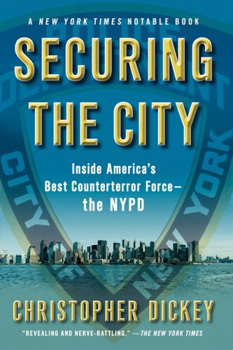 Securing the City: Inside America's Best Counterterror Force--The NYPD 9781416552413