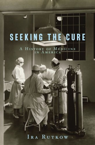 Seeking the Cure: A History of Medicine in America 9781416538288