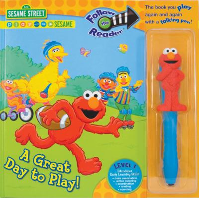 Sesame Street: A Great Day to Play! [With Talking Pen] 9781416949879