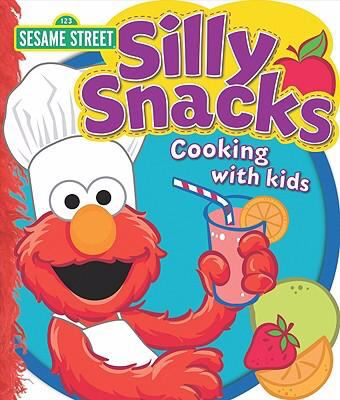 Sesame Street Silly Snacks: Cooking with Kids