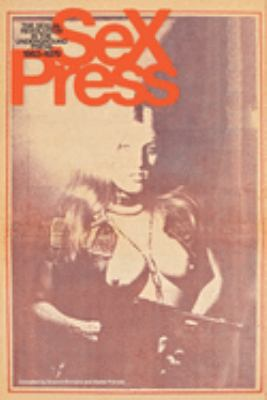 Sex Press: The Sexual Revolution in the Underground Press, 1963-1979 9781419705557