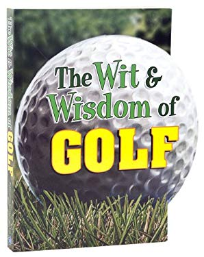 Shaped Wit and Wisdom Golf