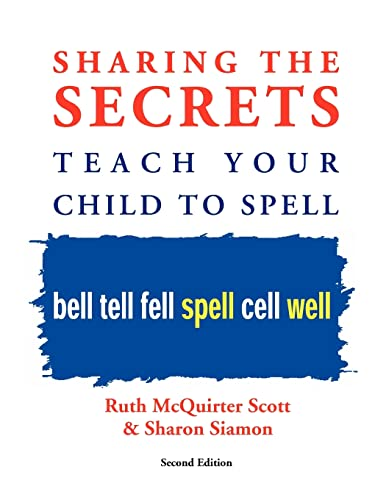Sharing the Secrets: Teach Your Child to Spell, 2nd Edition 9781412051392