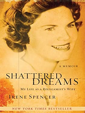 Shattered Dreams: My Life as a Polygamist's Wife 9781410404053