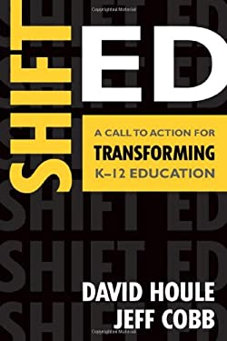 Shift Ed: A Call to Action for Transforming K-12 Education 9781412992961