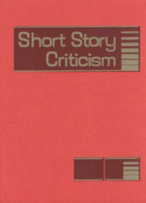 Short Story Criticism: Excerpts from Criticism of the Works of Short Fiction Writers 9781414421841