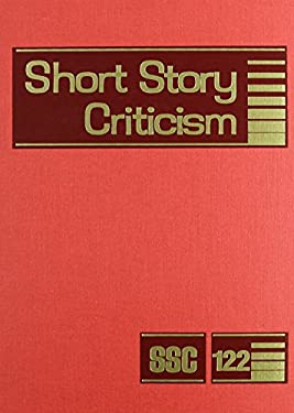 Short Story Criticism: Excerpts from Criticism of the Works of Short Fiction Writers 9781414434971