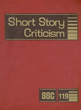 Short Story Criticism, Volume 119: Criticism of the Works of Short Fiction Writers 9781414433325