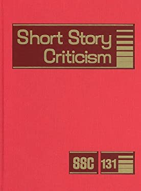 Short Story Criticism, Volume 131: Criticism of the Works of Short Fiction Writers 9781414442105
