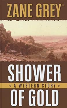 Shower of Gold: A Western Story 9781410451323