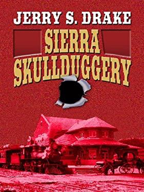 Sierra Skullduggery 9781410416957
