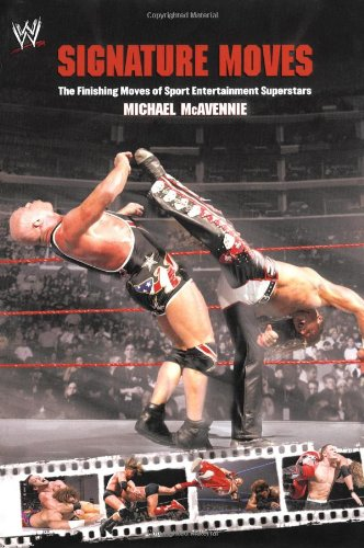 Signature Moves: The Finishing Moves of Sport Entertainment Superstars 9781416532804