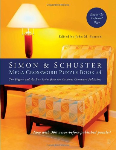 Simon & Schuster Mega Crossword Puzzle Book #4: 300 Never-Before-Published Crosswords 9781416587811