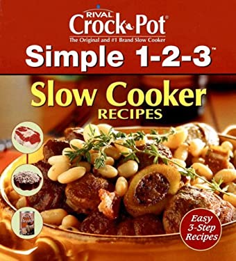 Simple 1-2-3 Slow Cooker Recipes 9781412729857