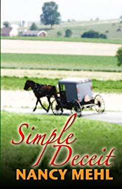 Simple Deceit: A Mennonite Community's Way of Life Is Threatened by Outsiders 9781410436641