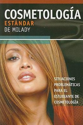 Situaciones Problematicas Para el Estudiante de Cosmetologia de Milady 9781418049546