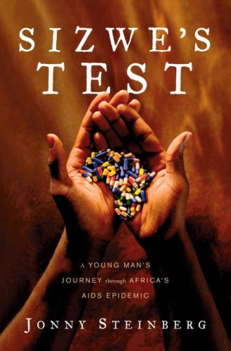 Sizwe's Test: A Young Man's Journey Through Africa's AIDS Epidemic 9781416552697