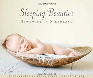Sleeping Beauties: Newborns in Dreamland 9781416205777