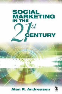 Social Marketing in the 21st Century 9781412916332