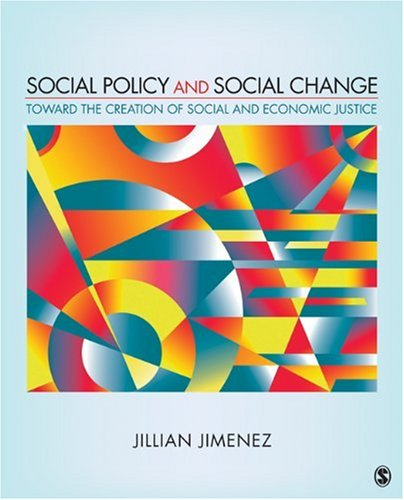 Social Policy and Social Change: Toward the Creation of Social and Economic Justice 9781412960489