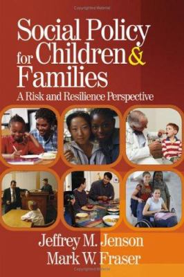 Social Policy for Children & Families: A Risk and Resilience Perspective 9781412904131