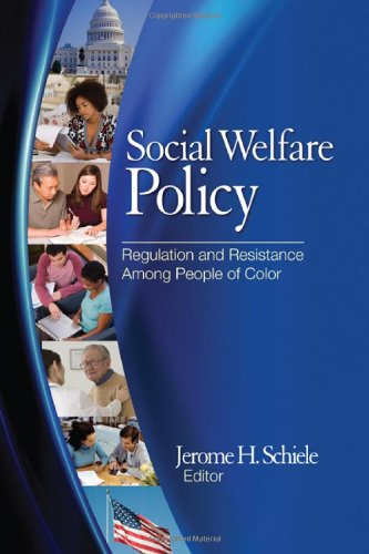 Social Welfare Policy: Regulation and Resistance Among People of Color 9781412971034