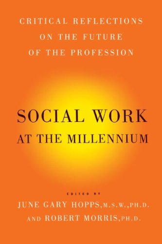 Social Work at the Millennium: Critical Reflections on the Future of the Profession 9781416576921