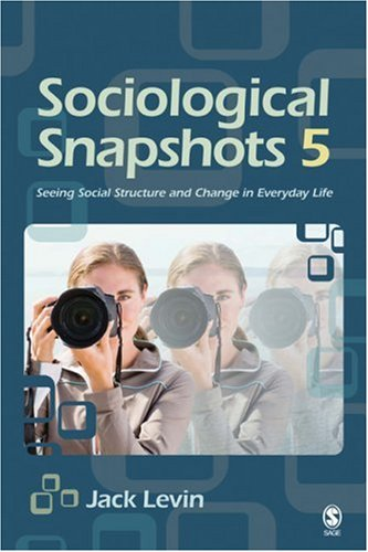 Sociological Snapshots 5: Seeing Social Structure and Change in Everyday Life 9781412956499