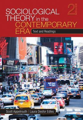 Sociological Theory in the Contemporary Era: Text and Readings 9781412987615